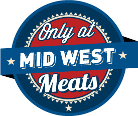 Only at MidWest Meats